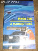 Martin Carr:A Madsen csel