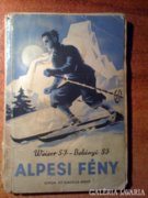 Weiser F.: Alpesi Fény 1942