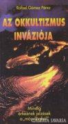 Az okkultizmus inváziója (ÚJ kötet) 500 Ft