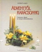 Csörgő Anikó: Adventtől Karácsonyig 400 Ft