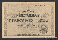 Tízezer pénztárjegy 1946. EF+++ !!! NAGYON SZÉP!!!  RITKA!!!