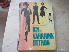 Így varrjunk otthon 1971-es kiadású könyv eladó!