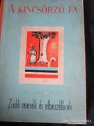 Komlós Aladár : JUDAIKA ZSIDÓ mesekönyv PEST 1932