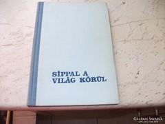Síppal a világ körül.1965-ös könyv, Somogy István írta.