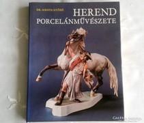 HEREND PORCELÁNMŰVÉSZETE - DR. SIKOTA GYŐZŐ 1976