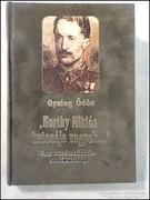 Gyalog Ödön : Horthy Miklós katonája vagyok...