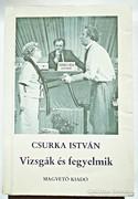 Csurka István: Vizsgák és fegyelmik