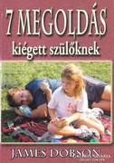 7 megoldás kiégett szülőknek (ÚJ kötet) 1000 Ft