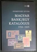 Adamovszky István: Magyar Bankjegy Katalógus - 1759 - 1925.