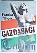Dedikált Franka Tibor: Gazdasági trianon.