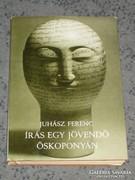 Juhász Ferenc: Írás egy jövendő őskoponyán (dedikált)