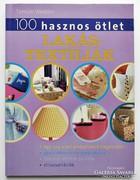 Tamsin Weston: 100 hasznos ötlet. Lakástextíliák