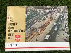 A 100 éves budapest tömegközlekedésének a története1873-1973