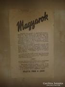 Magyarok ... Tőletek függ a jövő! 1944