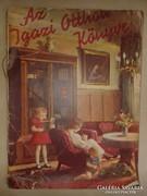 Az igazi otthon könyve. A Pesti Hírlap karácsonyi albuma.