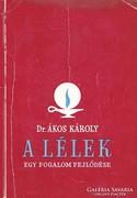 Dr. Ákos Károly: A Lélek - Egy fogalom fejlődése 500 Ft