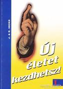 J. & E. Hicks: Új életet kezdhetsz! (ÚJ kötet) 1200 Ft