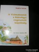 Regőczi István Az Isten vándora III. A vízimalomtól a Kútvöl