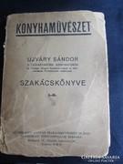 Újvári Sándor SZAKÁCSKÖNYV  HÁZI CURÁSZ KONYHAMŰVÉSZET 1916
