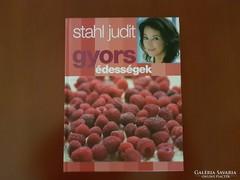 Stahl Judit: Gyors édességek