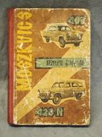 Retro Moszkvics 407 és 423 N kezelési útmutató 1962