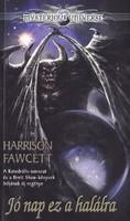 Harrison Fawcett: Jó nap ez a halálra (ÚJ kötet) 900 Ft