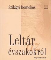 Szilágyi Domokos: Leltár az évszakokról (ÚJ kötet) 1000 Ft