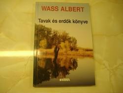 WASS ALBERT Tavak és erdők könyve mesék, 2002