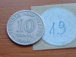 TRINIDAD ÉS TOBAGO 10 CENT 1966  19.